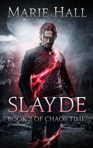 Slayde (Chaos Time, #2)