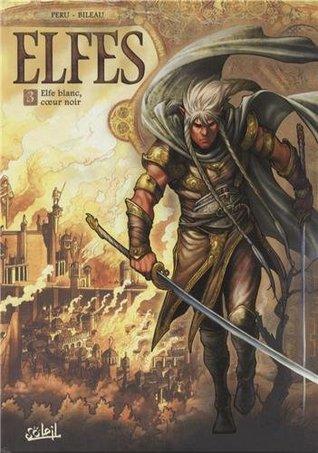 Elfe blanc, cœur noir (Elfes, #3)