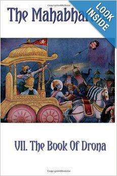 The Mahabharata Book VII.: The Book Of Drona (Volume 7)
