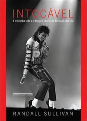 Intocável: A Estranha Vida e a Trágica Morte de Michael Jackson