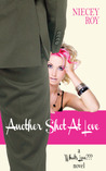 Another Shot At Love by Niecey Roy