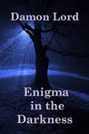 Enigma in the Darkness