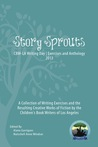 Story Sprouts: CBW-LA Writing Day Workshop and Anthology 2013 (Volume 1)