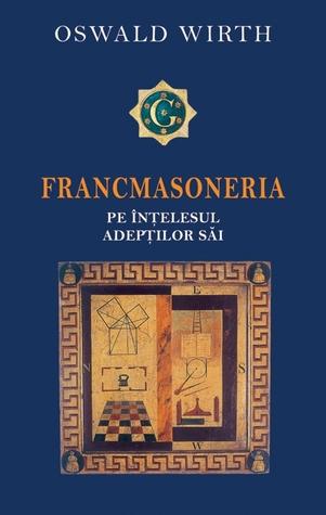 Francmasoneria pe intelesul adeptilor sai