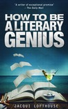 How To Be A Literary Genius