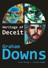 Heritage of Deceit by Graham Downs