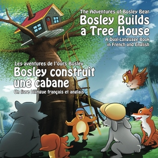 book review bosley builds a tree house french english by tim johnson mboten. Black Bedroom Furniture Sets. Home Design Ideas