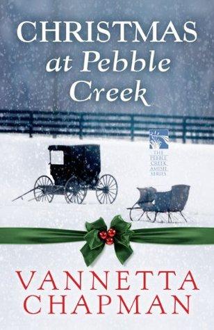 Christmas at Pebble Creek by Vannetta Chapman