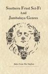 Southern Fried Sci-Fi And Jambalaya Genres