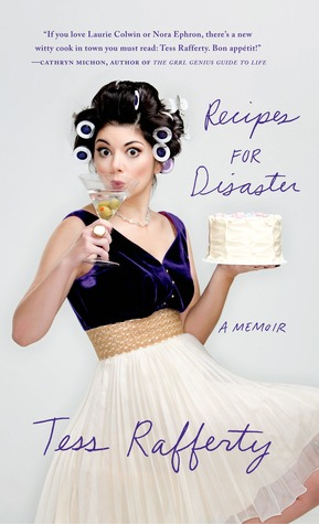 Recipes for Disaster: A Memoir