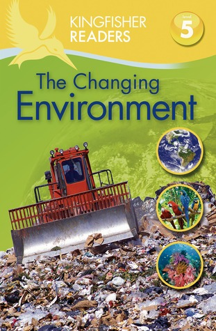 The Changing Environment (Kingfisher Readers L5)