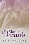 Man of My Dreams by Faith  Andrews