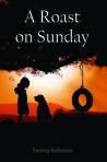 A Roast on Sunday by Tammy Robinson