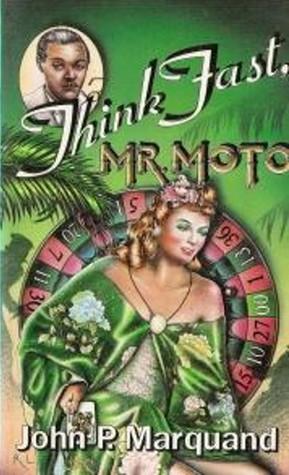Think Fast, Mr. Moto (Mr. Moto #3)