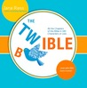 Download ebook The Twible: All the Chapters of the Bible in 140 Characters or Less . . . Now with 68% More Humor! by Jana Riess