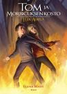 Tom ja Morbicuksen kosto (Ella Aura, #3)