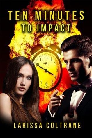 Ten Minutes to Impact