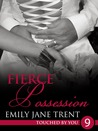 Fierce Possession (Touched By You #9)