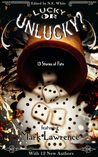 Lucky or Unlucky? by N.E. White