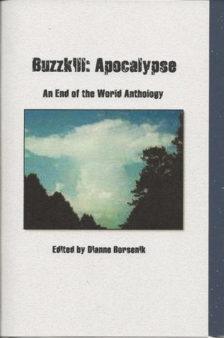 Buzzkill: Apocalypse - An End of the World Anthology