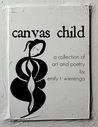Canvas Child: A Collection of Art and Poetry