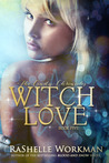 Witch Love (Blood and Snow, #21) (The Cindy Chronicles, #5)