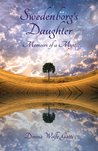 Swedenborg's Daughter: Memoirs of a Mystic