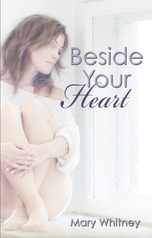 Beside Your Heart (The Heart, #1)