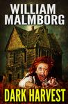 Dark Harvest by William Malmborg