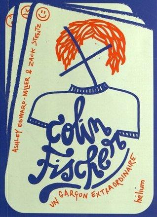 Colin Fischer : un garçon extraordinaire