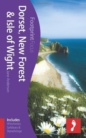 Dorset, New Forest & Isle of Wight (Footprint Focus Guide)