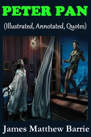 PETER PAN (Annotated, Illustrated, Adaptations, Quotes, and other Features)