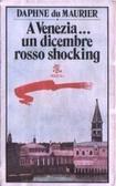 A Venezia... un dicembre rosso shocking