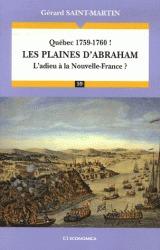 Les plaines d'Abraham - Québec 1759-1760 ! L'adieu à la Nouvelle-France ?