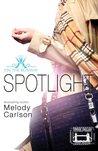 Spotlight by Melody Carlson