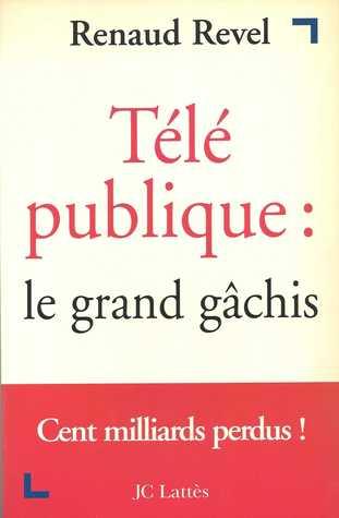 Télé Publique: Le Grand Gâchis