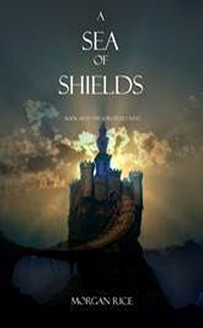 A Sea of Shields(The Sorcerers Ring 10) - Morgan Rice