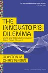 Book cover for The Innovator's Dilemma: When New Technologies Cause Great Firms to Fail
