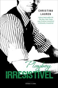 Playboy Irresistível (Beautiful Bastard, #3)
