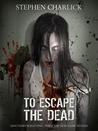 To Escape the Dead
