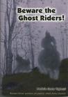 Beware the Ghost Riders