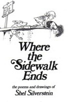 Where the sidewalk ends: the poems & drawings of shel silverstein by Shel Silverstein