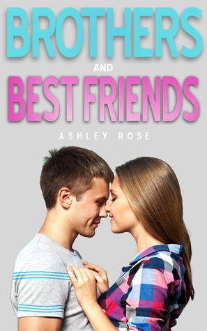 Brothers Best Friends By Ashley Rose