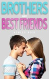 Brothers & Best Friends by Ashley  Rose