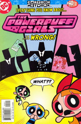 The Powerpuff Girls #40 - Everything You Know About The Powerpuff Girls Is Wrong!