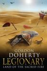 Land of the Sacred Fire (Legionary, #3)