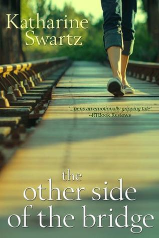 The Other Side of The Bridge by Katharine Swartz