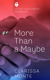 More Than A Maybe by Clarissa Monte