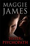 Sister Psychopath