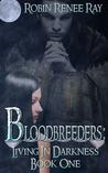 Living in Darkness (Bloodbreeders, #1)